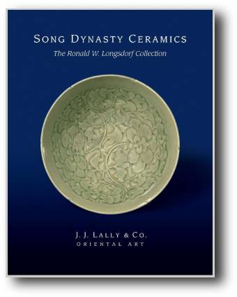 Song Dynasty Ceramics - The Ronald W. Longsdorf Collection