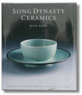 Song Dynasty Ceramics by Rose Kerr
